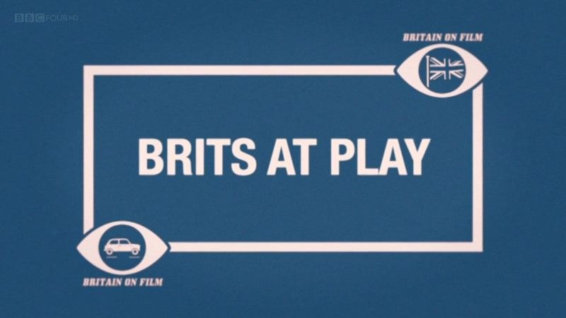 Image: Britain-on-Film-Brits-at-Play-Cover.jpg