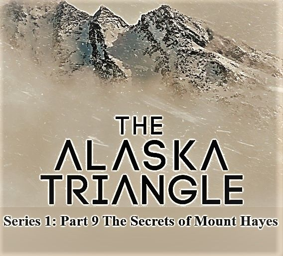 Image: The-Alaska-Triangle-Series-1-Part-9-The-Secrets-of-Mount-Hayes-Cover.jpg