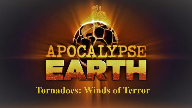 Image: Apocalypse-Earth-Series-1-Part-2-Tornadoes-Winds-of-Terror-Cover.jpg