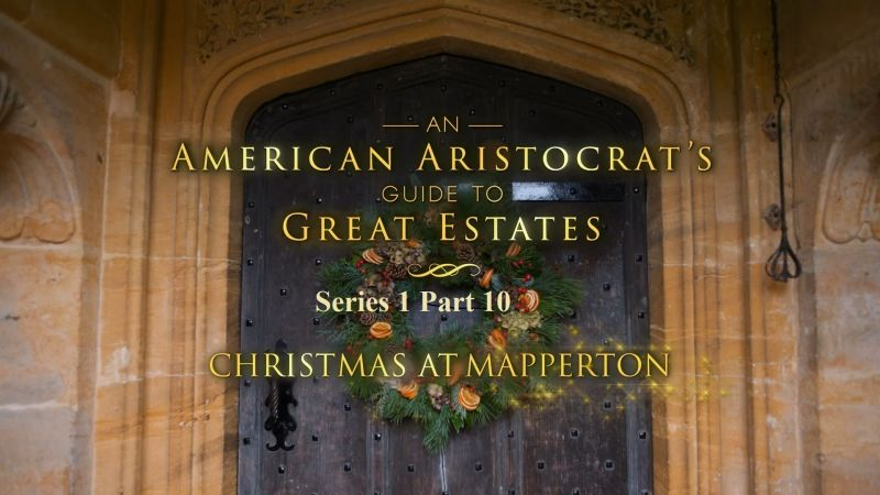 Image: An-American-Aristocrats-Guide-to-Great-Estates-Series-1-Part-10-Christmas-at-Mapperton-Cover.jpg