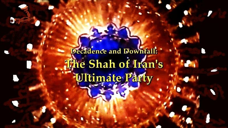 Image: Decadence-and-Downfall-The-Shah-of-Iran-s-Ultimate-Party-Cover.jpg
