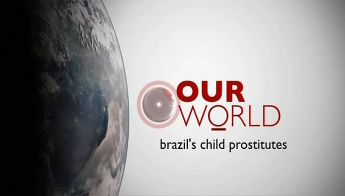 Image: Our-World-Brazil-s-Child-Prostitutes-Cover.jpg