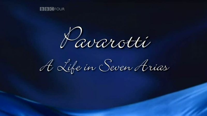 Image: Pavarotti-A-Life-in-Seven-Arias-x264-Cover.jpg