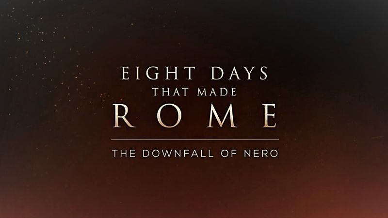 Eight Days That Made Rome Part 6 The Downfall of Nero 720p HDTV x264 AAC MVGroup org mp4 preview 0