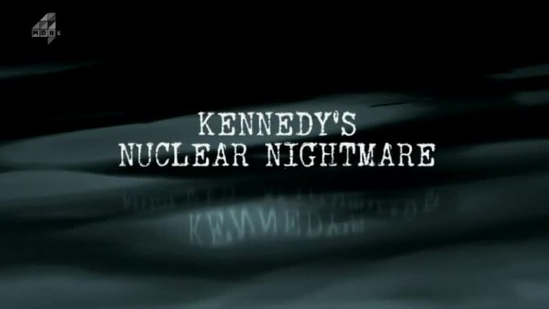 Image: Kennedy-s-Nuclear-Nightmare-Cover.jpg