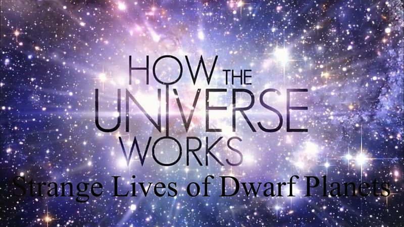 Image: How-the-Universe-Works-Strange-Lives-of-Dwarf-Planets-Cover.jpg