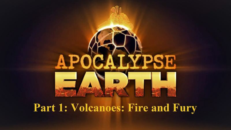 Image: Apocalypse-Earth-Series-1-Part-1-Volcanoes-Fire-and-Fury-Cover.jpg