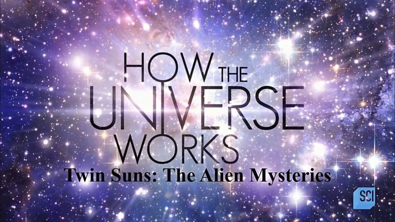 Image: How-the-Universe-Works-Twin-Suns-The-Alien-Mysteries-Cover.jpg