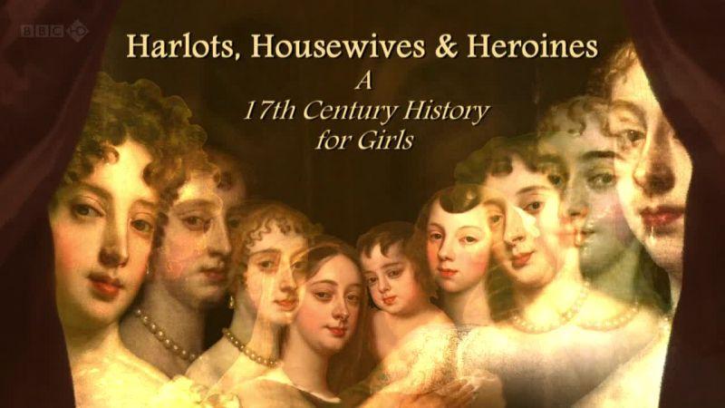 BBC纪录片《妓女,家庭主妇和女英雄 Harlots Housewives and Heroines》
