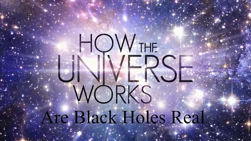 Image: How-the-Universe-Works-Series-6-Are-Black-Holes-Real-Cover.jpg