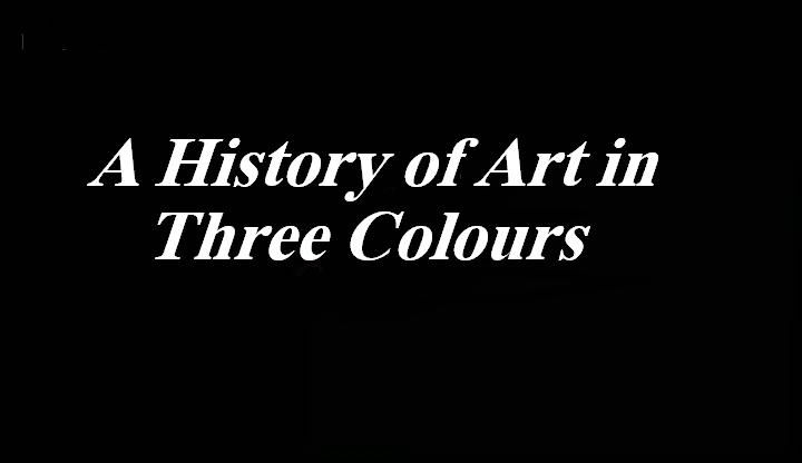 Image: A-History-of-Art-in-Three-Colours-Cover.jpg