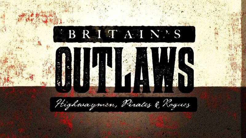 Image: Britain-s-Outlaws-Highwaymen-Pirates-and-Rogues-Cover.jpg