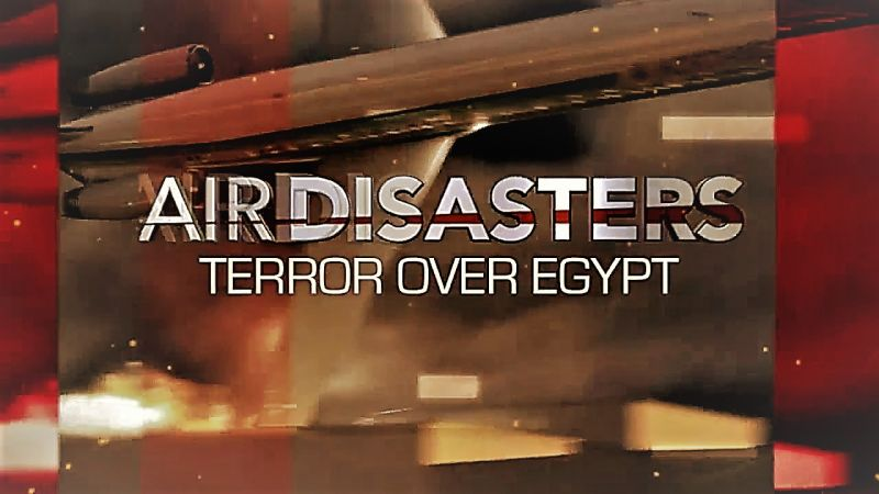 Image: Air-Disasters-Series-11-Par-t-9-Terror-over-Egypt-Cover.jpg