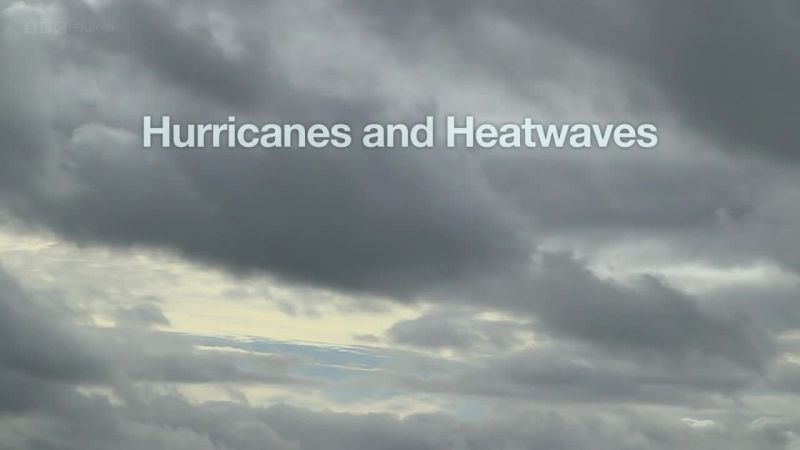Image: Hurricanes-and-Heatwaves-BBC-Cover.jpg