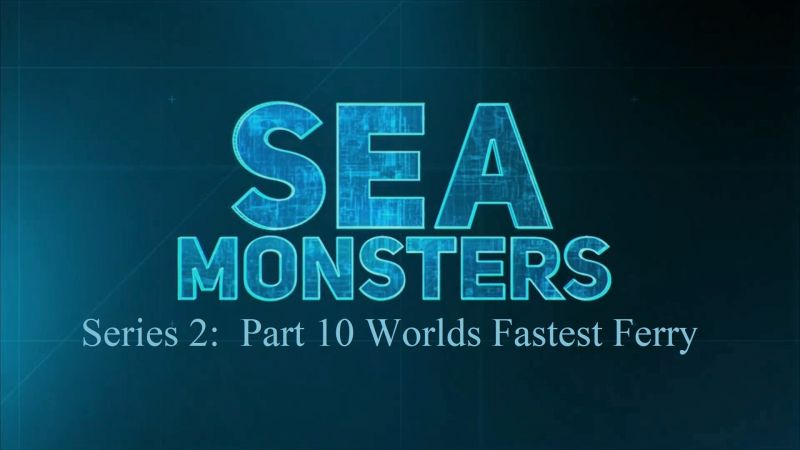 Image: Sea-Monsters-Series-2-Part-10-Worlds-Fastest-Ferry-Cover.jpg