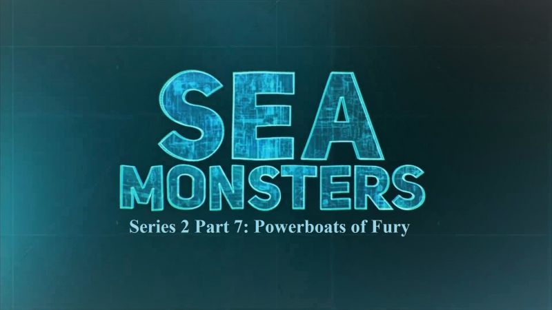 Image: Sea-Monsters-Series-2-Part-7-Powerboats-of-Fury-Cover.jpg