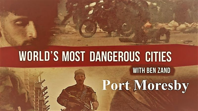 Image: Worlds-Most-Dangerous-Cities-with-Zand-Port-Moresby-Cover.jpg