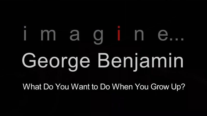 Image: George-Benjamin-What-Do-You-Want-to-Do-When-You-Grow-Up-Cover.jpg