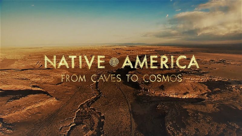 Image: Native-America-Part-1-From-Caves-to-Cosmos-Cover.jpg