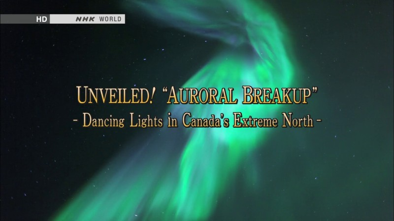 Image: Unveiled-Auroral-Breakup-Dancing-Lights-in-Canada-s-Extreme-North-Cover.jpg