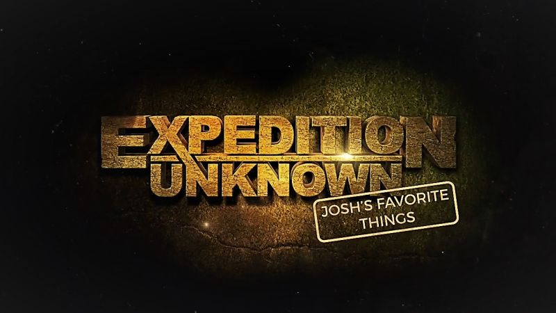 Image: Expedition-Unknown-Josh-s-Favorite-Things-Cover.jpg
