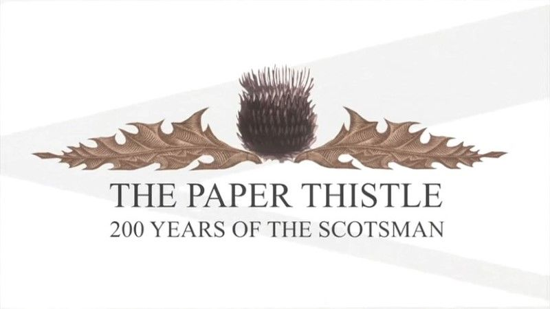 Image: The-Paper-Thistle-200-Years-of-the-Scotsman-Cover.jpg