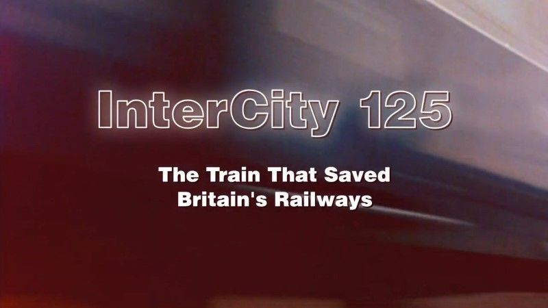 Image: InterCity-125-The-Train-that-Saved-Britain-s-Railways-Cover.jpg