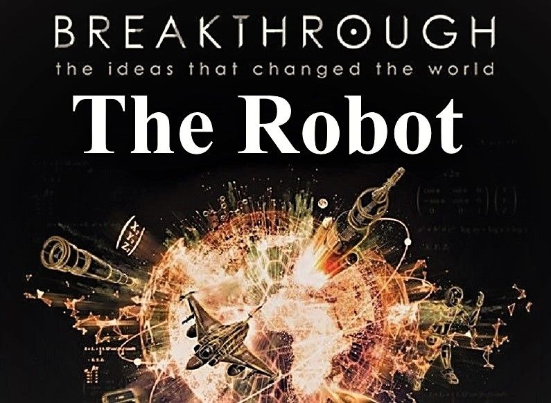 Image: Breakthrough-the-Ideas-that-Changed-the-World-Part-3-the-Robot-Cover.jpg
