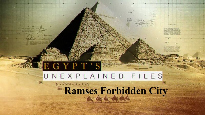 Image: Egypts-Unexplained-Files-Part-8-Ramses-Forbidden-City-Cover.jpg