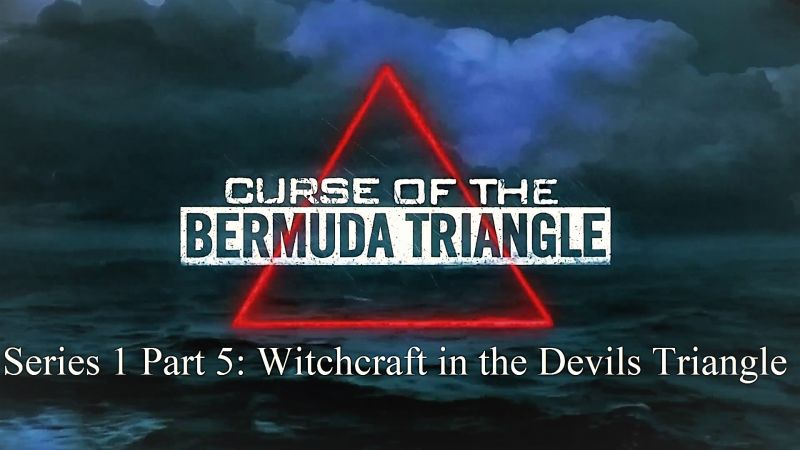 Image: Curse-of-the-Bermuda-Triangle-Series-1-Part-5-Witchcraft-in-the-Devils-Triangle-Cover.jpg