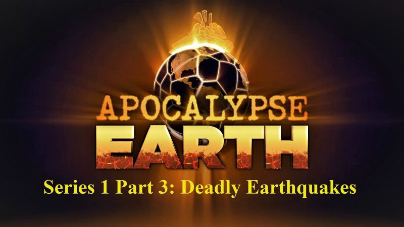 Image: Apocalypse-Earth-Series-1-Part-3-Deadly-Earthquakes-Cover.jpg