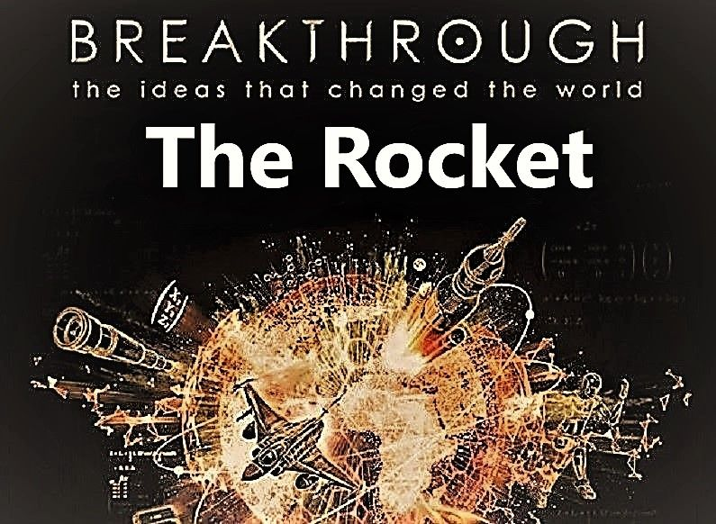 Image: Breakthrough-the-Ideas-that-Changed-the-World-Part-5-The-Rocket-Cover.jpg