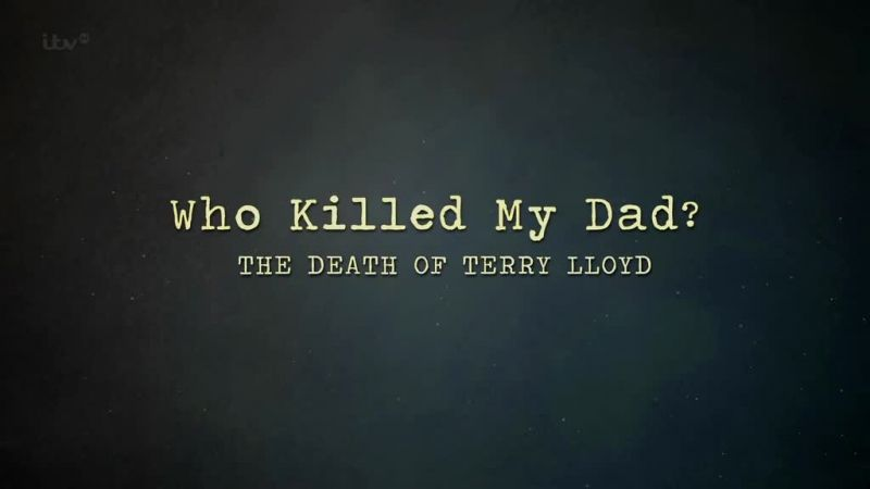 Image: Who-Killed-my-Dad-The-Death-of-Terry-Lloyd-Cover.jpg