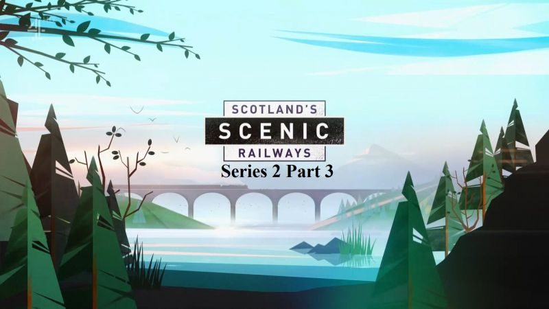 Image: Scotlands-Scenic-Railways-Series-2-Part-3-Cover.jpg