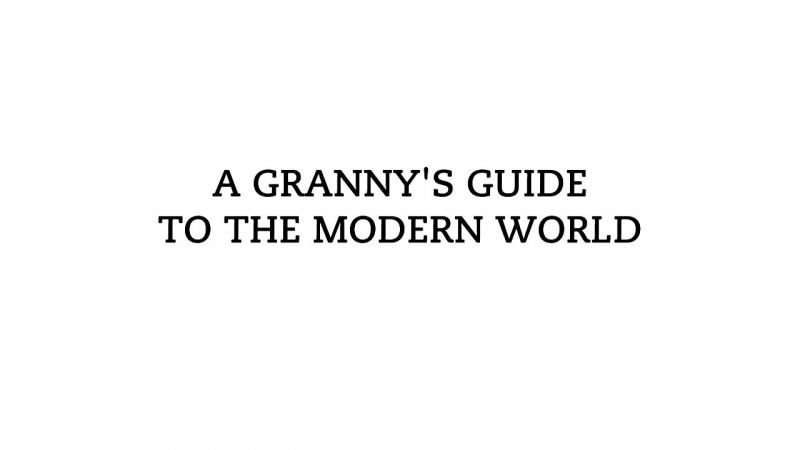 Image: A-Grannys-Guide-to-the-Modern-World-Cover.jpg
