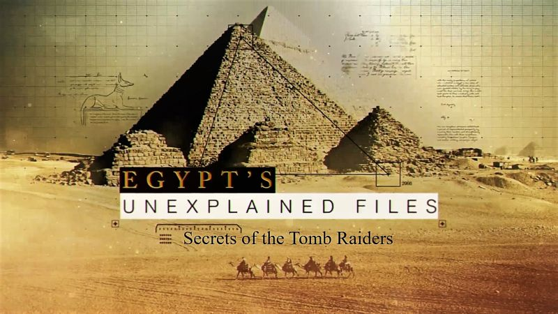 Image: Egypts-Unexplained-Files-Series-1-Part-4-Secrets-of-the-Tomb-Raiders-Cover.jpg