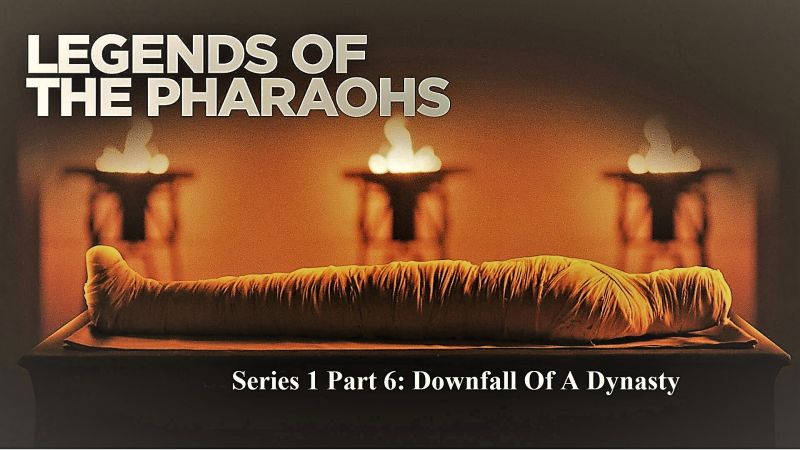 Image: Legends-of-the-Pharaohs-Series-1-Part-6-Downfall-of-a-Dynasty-Cover.jpg