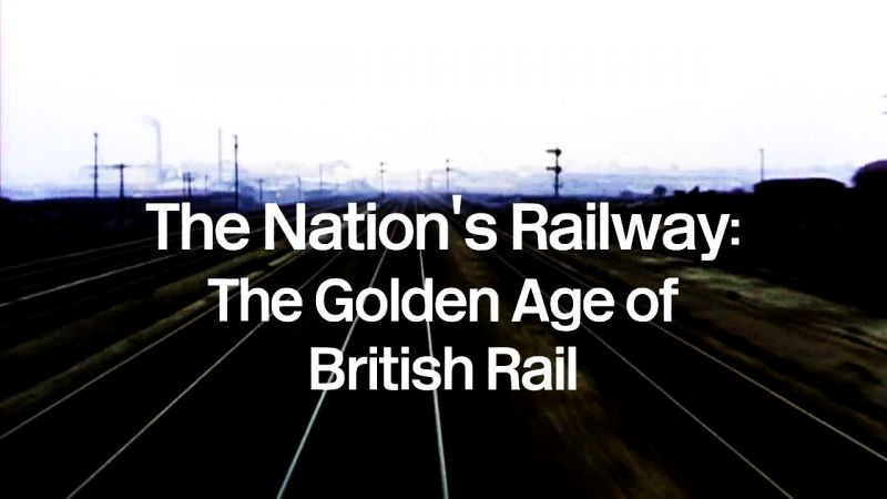 Image: The-Nation-s-Railway-The-Golden-Age-of-British-Rail-Cover.jpg