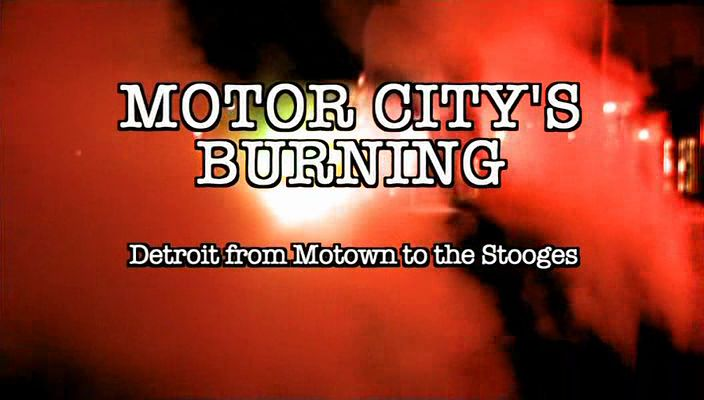 Image: Motor-City-s-Burning-Detroit-from-Motown-to-the-Stooges-Cover.jpg