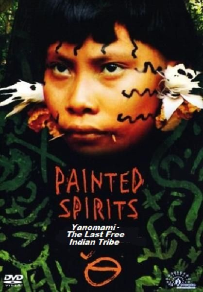 Image: Painted-Spirits-Yanomami-The-Last-Free-Indian-Tribe-Cover.jpg