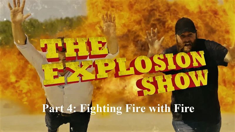 Image: The-Explosion-Show-Series-1-Part-4-Fighting-Fire-with-Fire-Cover.jpg