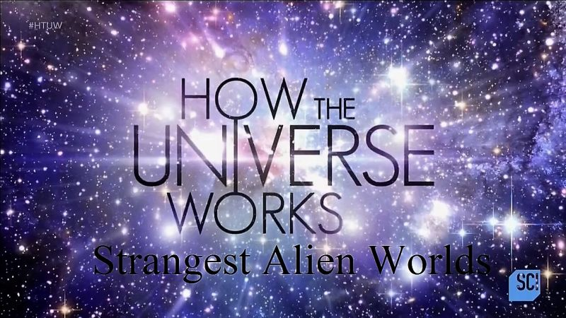 Image: How-the-Universe-Works-Series-5-Strangest-Alien-Worlds-Cover.jpg