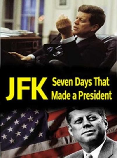 Image: JFK-Seven-Days-that-Made-a-President-Cover.jpg