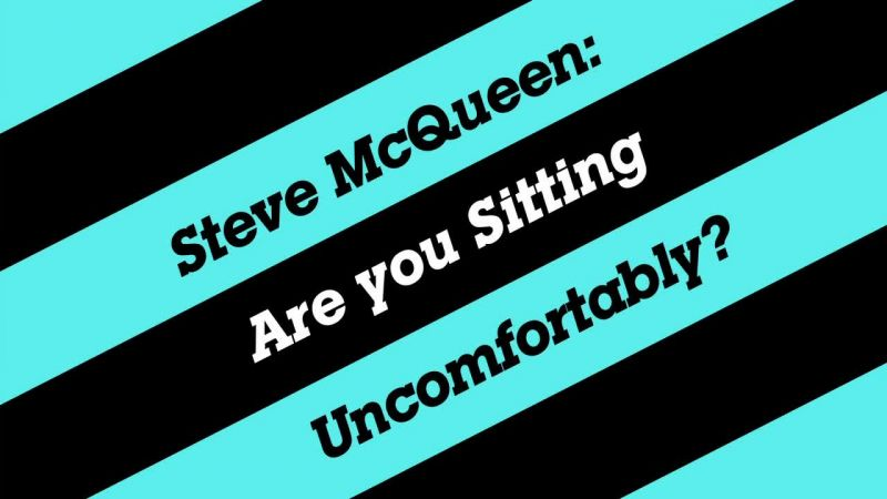Image: Steve-McQueen-Are-You-Sitting-Uncomfortably-Cover.jpg