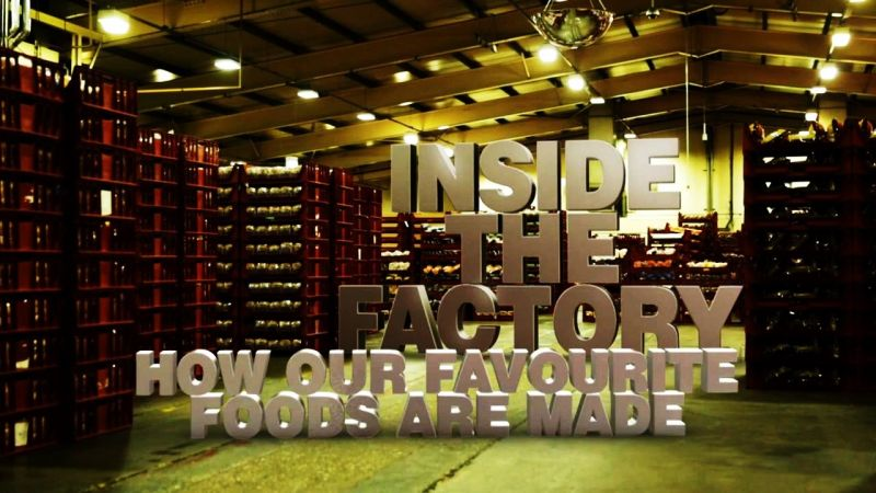 Image: Inside-the-Factory-How-Our-Favourite-Foods-are-Made-Cover.jpg