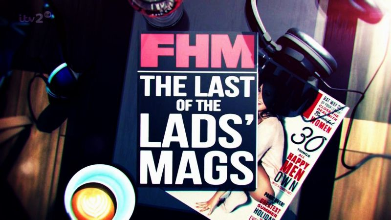 Image: FHM-The-Last-of-the-Lads-Mags-Cover.jpg