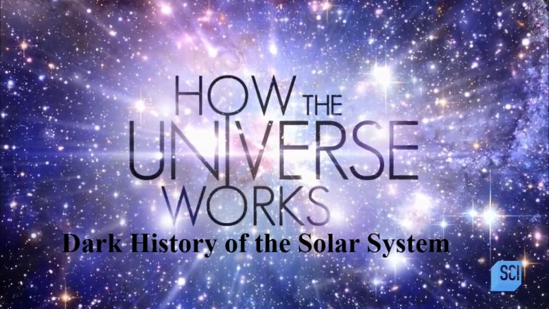 Image: How-the-Universe-Works-Series-6-Dark-History-of-the-Solar-System-Cover.jpg