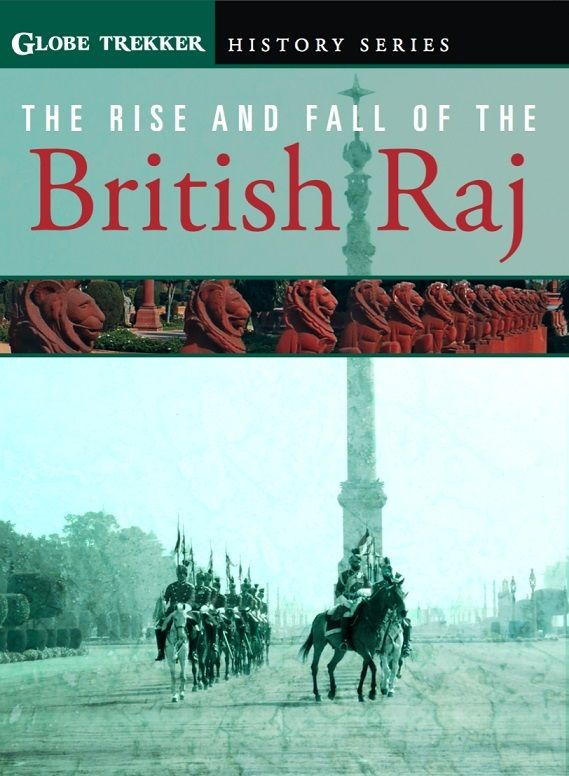Image: Globe-Trekker-The-Rise-and-Fall-of-the-British-Raj-Cover.jpg
