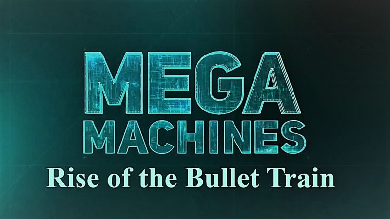 Image: Mega-Machines-Series-1-Rise-of-the-Bullet-Train-Cover.jpg