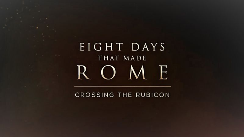 Image: Eight-Days-that-Made-Rome-Part-3-Crossing-the-Rubicon-Cover.jpg